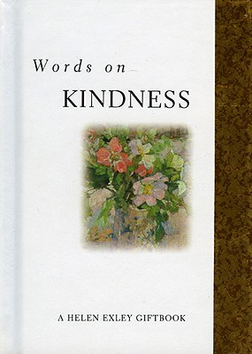 Words on Kindness - Exley, Helen