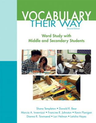 Words Their Way: Vocabulary for Middle and Secondary Students - Templeton, Shane, and Bear, Donald R, and Invernizzi, Marcia, PhD