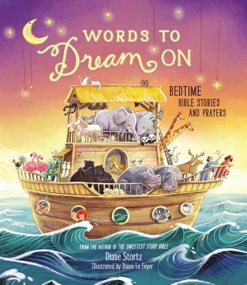 Words to Dream on: Bedtime Bible Stories and Prayers - Stortz, Diane