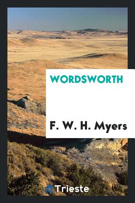 Wordsworth - Myers, F W H