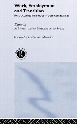 Work, Employment and Transition - Swain, Adam (Editor)