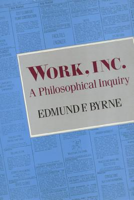 Work Inc.: A Philosophical Inquiry - Byrne, Edmund