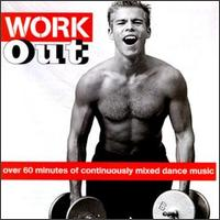 Work Out: Over 60 Minutes of Mixed Dance Music - Various Artists