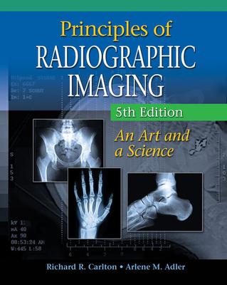 Workbook for Carlton/Adler's Principles of Radiographic Imaging, 5th - Carlton, Richard R, MS, Rt(r)(CV), and Adler, Arlene M