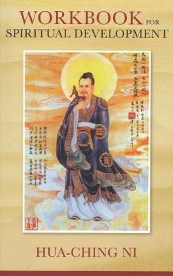 Workbook for Spiritual Development of All People - Ni, Hua-Ching