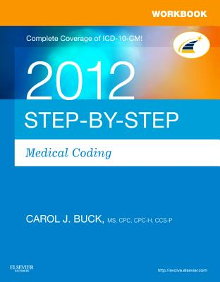 Workbook for Step-by-Step Medical Coding 2012 - Buck, Carol J.