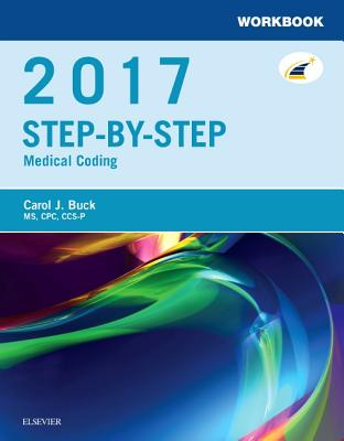 Workbook for Step-By-Step Medical Coding, 2017 Edition - Buck, Carol J, MS, Cpc