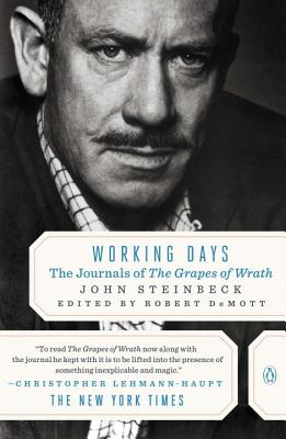 Working Days: The Journals of the Grapes of Wrath - Steinbeck, John, and Demott, Robert (Editor)