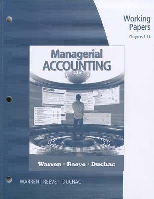 Working Papers, Chapters 1-14 for Managerial Accounting - Warren, Carl S, Dr., and Reeve, James M, Dr., and Duchac, Jonathan E