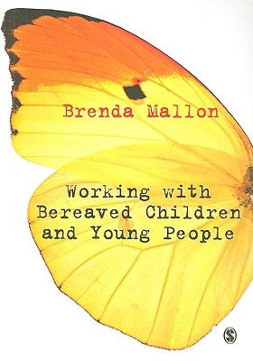 Working with Bereaved Children and Young People - Mallon, Brenda