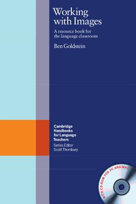 Working with Images: A Resource Book for the Language Classroom - Goldstein, Ben