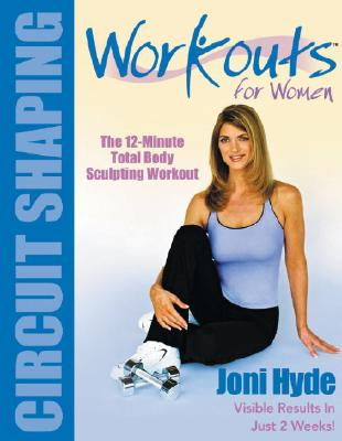 Workouts for Women: Circuit Shaping - Hyde, Joni, and Peck, Peter Field (Photographer)
