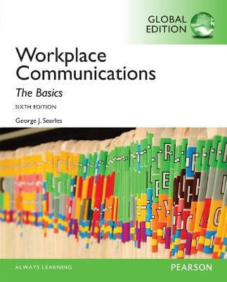 Workplace Communication: The Basics, Global Edition - Searles, George