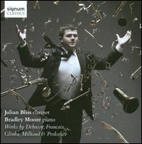 Works by Debussy, Francaix, Glinka, Milhaud & Prokofiev - Bradley Moore (piano); Julian Bliss (clarinet)