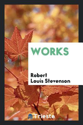 Works - Stevenson, Robert Louis