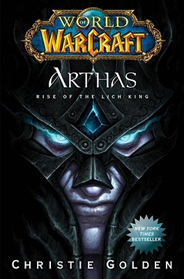 """World of Warcraft: Arthas"": The Rise of the Lich King - Golden, Christie"
