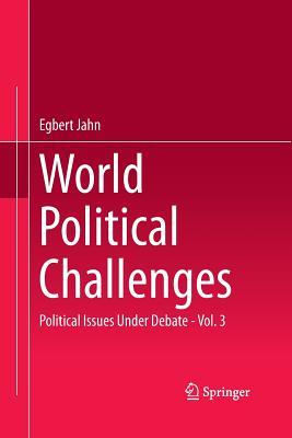 World Political Challenges: Political Issues Under Debate - Vol. 3 - Jahn, Egbert