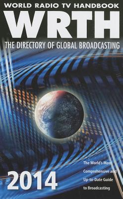 World Radio TV Handbook: The Directory of Global Broadcasting - WRTH Publications Limited (Creator)