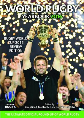 World Rugby Yearbook 2016 - Bond, Karen, and Griffiths, John
