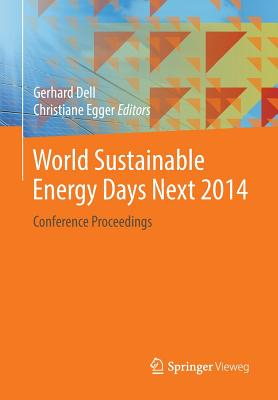 World sustainable energy days next 2014: Conference Proceedings - Dell, Gerhard (Editor), and Egger, Christiane (Editor)