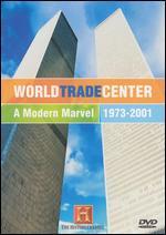 World Trade Center: A Modern Marvel, 1973-2001 -