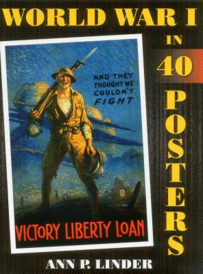 World War I in 40 Posters - Linder, Ann P