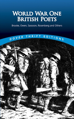 World War One British Poets: Brooke, Owen, Sassoon, Rosenberg and Others - Ward, Candace (Editor)