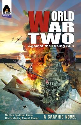 World War Two: Against the Rising Sun - Quinn, Jason
