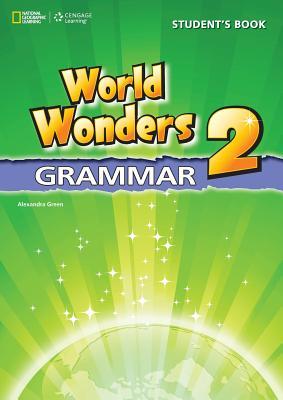 World Wonders 2: Grammar Book - Green, Alexandra