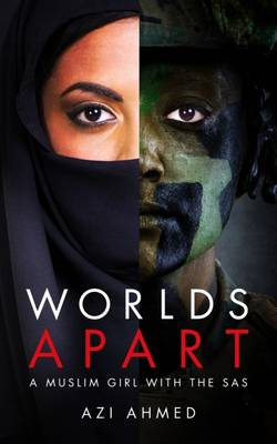 Worlds Apart: A Muslim Girl in the SAS - Khan, Alisha