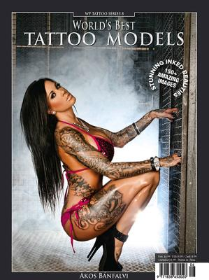 World's Best Tattoo Models - Volume 8 - Banfalvi, Akos