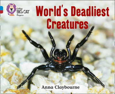 World's Deadliest Creatures: Band 04 Blue/Band 14 Ruby - Claybourne, Anna, and Collins Big Cat (Prepared for publication by)