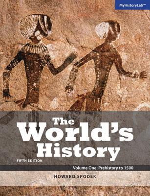 World's History, The, Volume 1 - Spodek, Howard