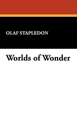 Worlds of Wonder - Stapledon, Olaf