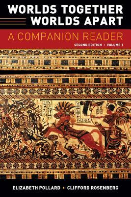 Worlds Together, Worlds Apart: A Companion Reader - Pollard, Elizabeth (Editor), and Rosenberg, Clifford (Editor)