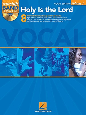 Worship Band Playalong: Volume 1: Holy is the Lord - Vocal Edition - Hal Leonard Publishing Corporation (Creator)