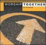 Worship Together: Be Glorified