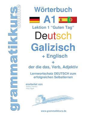 Worterbuch Deutsch - Galizisch - Englisch Niveau A1 Galicisch - Schachner, Marlene, and Akom, Edouard
