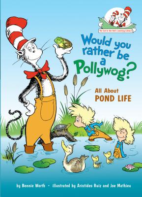 Would You Rather Be a Pollywog?: All about Pond Life - Worth, Bonnie