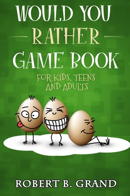Would You Rather Game Book For Kids, Teens And Adults: Hilario's Books for Kids with 200 Would you rather questions and 50 Trivia questions - Grand, Robert B