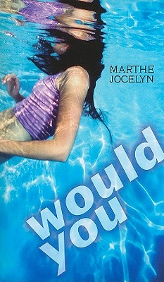 Would You - Jocelyn, Marthe