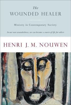 Wounded Healer - Nouwen, Henri J M