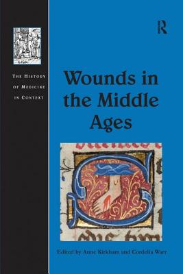 Wounds in the Middle Ages - Kirkham, Anne, and Warr, Cordelia