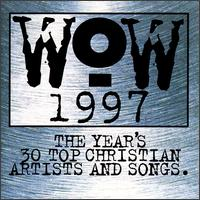 WOW 1997: The Year's 30 Top Christian Artists and Songs - Various Artists