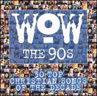 WOW The 90's: 30 Top Christian Songs of the Decade - Various Artists