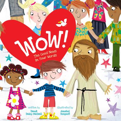 Wow!: The Good News in Four Words - Mackall, Dandi Daley
