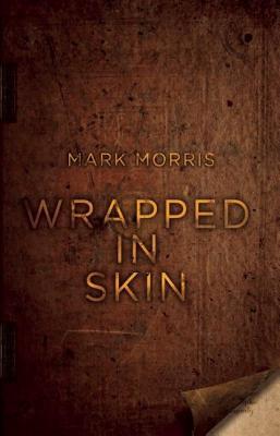 Wrapped in Skin - Morris, Mark