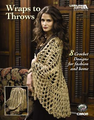 Wraps to Throws (Leisure Arts #4524) - Caron International