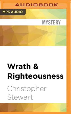 Wrath & Righteousness - Stewart, Christopher, and Troxell, Brian (Read by)