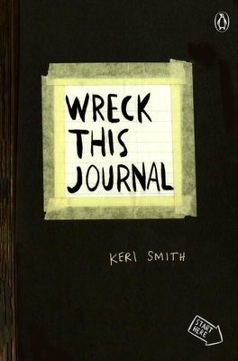 Wreck This Journal (Black): To Create Is to Destroy - Smith, Keri